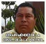 Efraín Méndez de la Cruz…Deja la política.